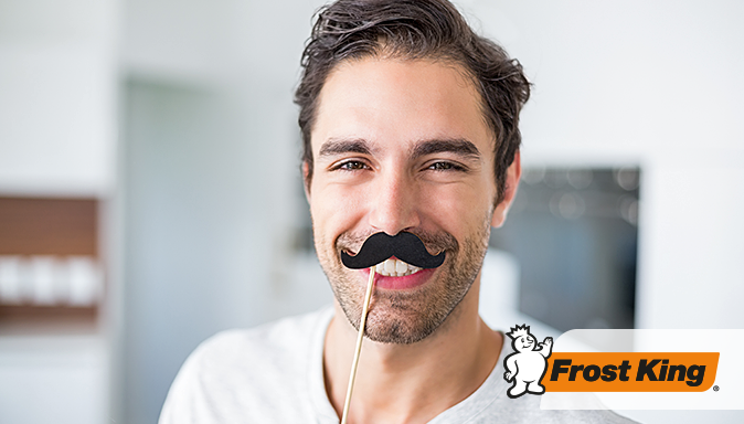 Chill Out with Frost King this Movember Tip Image